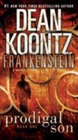 Dean Koontz's Frankenstein: Prodigal Son 0553593323 Book Cover
