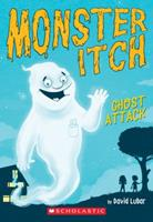 Ghost Attack (Monster Itch #1) 0545873487 Book Cover