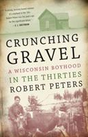 Crunching Gravel: A Wisconsin Boyhood in the Thirties 0916515346 Book Cover