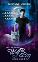 The Amazing Wolf Boy 0991567315 Book Cover