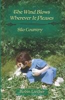 The Wind Blows Wherever It Pleases: Silo Country 1542755794 Book Cover