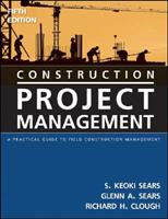 Construction Project Management: A Practical Guide to Field Construction Management 0471546089 Book Cover