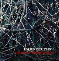 Hard Truths: The Art of Thornton Dial 3791350587 Book Cover