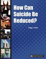 How Can Suicide Be Reduced? 1601526628 Book Cover