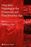 Integrative Physiology in the Proteomics and Post-Genomics Age 1617374881 Book Cover