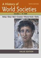 A History of World Societies Value, Volume I: To 1600 1457685329 Book Cover
