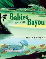 Babies in the Bayou 0399226532 Book Cover