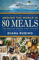 Around the World in 80 Meals: The Best of Cruise Ship Cuisine 1977721842 Book Cover