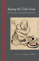Beating the Cloth Drum: Letters of Zen Master Hakuin 1590309480 Book Cover