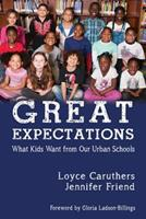 Great Expectations: What Kids Want from Our Urban Public Schools 1681234408 Book Cover