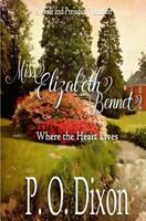 Miss Elizabeth Bennet: Where the Heart Lives 1544631405 Book Cover