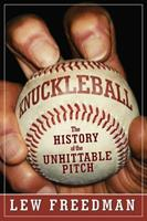 Knuckleball: The History of the Unhittable Pitch 1613217668 Book Cover