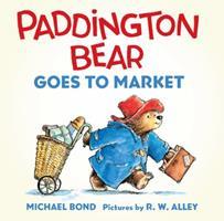 Paddington Bear Goes to Market 0062317229 Book Cover