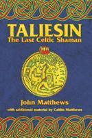 Taliesin: The Last Celtic Shaman 1855381095 Book Cover