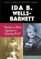 Ida B. Wells-Barnett: Strike a Blow Against a Glaring Evil (African-American Biography Library) 076602704X Book Cover