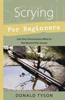 Scrying For Beginners (Llewellyn's Beginners Series) 1567187463 Book Cover