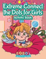 Extreme Connect the Dots for Girls Activity Book 1683271483 Book Cover