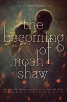 The Becoming of Noah Shaw 1481456431 Book Cover