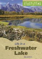 Ecosystems - Life in a Freshwater Lake (Ecosystems) 0737731451 Book Cover