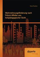 Wahrnehmungsforderung Nach Felicie Affolter Aus Heilpadagogischer Sicht 3954254948 Book Cover