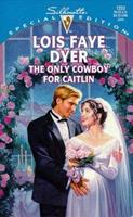 The Only Cowboy for Caitlin (Family Arch) 0373242530 Book Cover