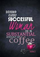 Behind Every Successful Woman - A Journal 1514239027 Book Cover