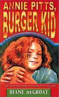 Annie Pitts, Burger Kid (Annie Pitts) 1587170159 Book Cover
