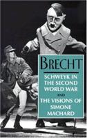 Schweyk in the Second World War and the Visions ofSimone Machard 1559705027 Book Cover