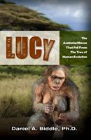 Lucy: The Australopithecus That Fell Out of the Human Evolution Tree 1543174728 Book Cover