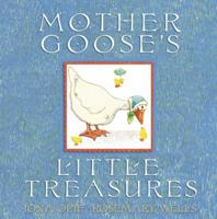 Mother Goose's Little Treasures (My Very First Mother Goose) 076363655X Book Cover