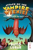 Attack of the Vampire Weenies and Other Warped and Creepy Tales 0765323451 Book Cover