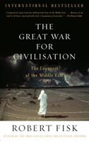 The Great War For Civilisation: The Conquest of the Middle East 1400041511 Book Cover