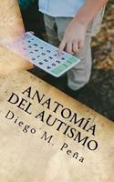 Anatomia del Autismo: Guia de Bolsillo Para Educadores, Padres y Estudiantes 1546998330 Book Cover