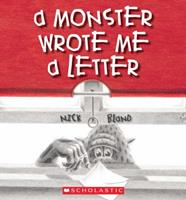 A Monster Wrote Me A Letter 0439935733 Book Cover