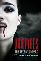 Vampires: The Recent Undead 1607012545 Book Cover