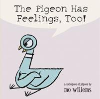 The Pigeon Has Feelings, Too! 0786836504 Book Cover