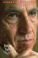Giants of Science - Jonas Salk (Giants of Science) 156711475X Book Cover
