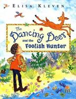 The Dancing Deer and the Foolish Hunter (Action Packs) 0525468323 Book Cover