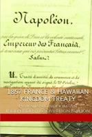 1857 France & the Hawaiian Kingdom: Hawaii War Report Hawaii Book Club 1534668896 Book Cover