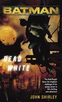 Batman: Dead White 0345479440 Book Cover