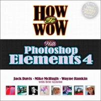 How to Wow with Photoshop Elements 4 [With CDROM] 0321375823 Book Cover