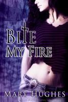 Bite My Fire 1981289852 Book Cover