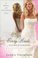 Every Bride Needs a Groom 0800723996 Book Cover