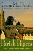 The Parish Papers: Three Complete Novels in One (A Quiet Neighborhood / Seaboard Parish / Vicar's Daughter) 1564766187 Book Cover
