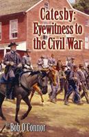 Catesby , Eyewitness to the Civil War 0741446421 Book Cover
