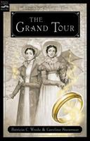 The Grand Tour: Being a Revelation of Matters of High Confidentiality and Greatest Importance, Including Extracts from the Intimate Diary of a Noblewoman and the Sworn Testimony of a Lady of Quality 015204616X Book Cover