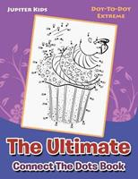 The Ultimate Connect The Dots Book: Dot-To-Dot Extreme 1683053710 Book Cover