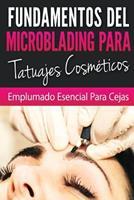 Fundamentos de Microblading Para Tatuadores Cosmeticos: Esenciales Para El Pluma 1546938109 Book Cover