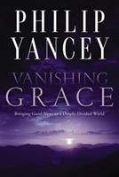 Vanishing Grace: Sharing Real Grace with a Thirsty World 0310351545 Book Cover