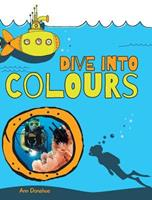 Dive Into Colours 152551461X Book Cover
